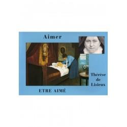Thérèse de Lisieux, Aimer et être aimé